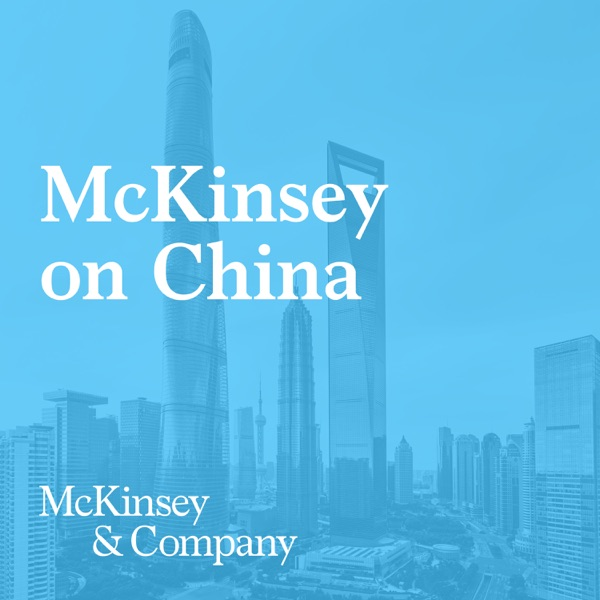 Relatert – McKinsey Greater China – Podcast – Podtail