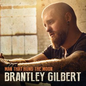 Brantley Gilbert Man That Hung The Moon  Brantley Gilbert album songs, reviews, credits