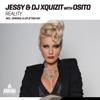 Jessy & DJ Xquizit - Reality (with OSITO)