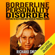Richard Smith - Borderline Personality Disorder: Everything You Need to Know About Borderline Personality Disorder (Unabridged)