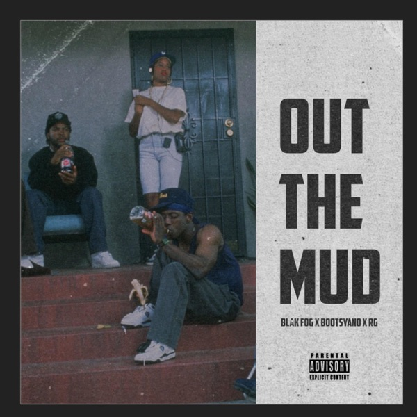 Out the Mud (feat. Bootsyano & RG) - Single