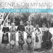The Petersens - Gentle on My Mind