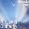 Brenda Bastarache - A Flying Butterfly  artwork