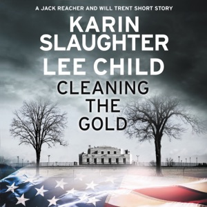 Cleaning the Gold - Karin Slaughter & Lee Child audiobook, mp3