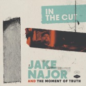 Jake Najor and the Moment of Truth - Cruise Control