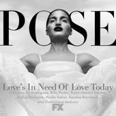 Pose Cast - Love's In Need of Love Today (feat. MJ Rodriguez, Billy Porter, Ryan Jamaal Swain, Dyllòn Burnside, Hailie Sahar, Sandra Bernhard and Dominique Jackson)