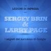 Filippo Santin - Sergey Brin e Larry Page. I segreti del successo di Google: Lezioni di impresa artwork