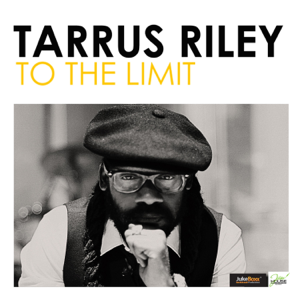 Tarrus Riley - To the Limit