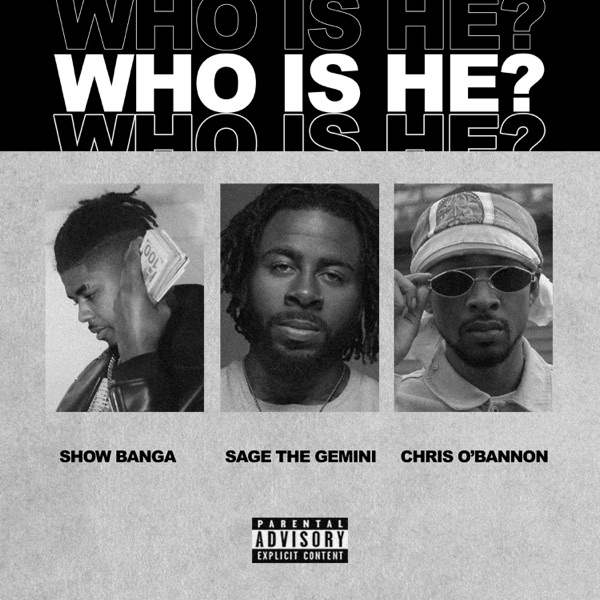 Who Is He (feat. Sage the Gemini & Chris O'Bannon) - Single