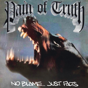 Pain of Truth - No Blame... Just Facts - EP