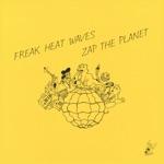 Freak Heat Waves - Dripping Visions