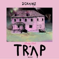 2 Chainz - Pretty Girls Like Trap Music artwork