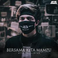 Lagu mp3 Atta Halilintar - Bersama Kita Mampu - Single baru, download lagu terbaru