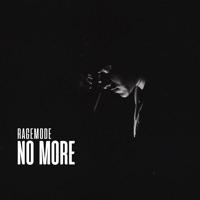No More - RAGEMODE