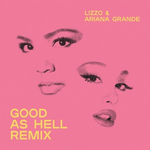 Good as Hell (Remix) [feat. Ariana Grande] - Single