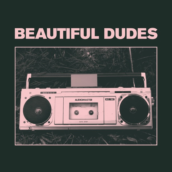 Beautiful Dudes Radio