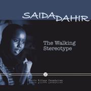 The Walking Stereotype - Saida Dahir - Saida Dahir