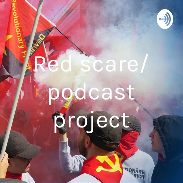 Red scare/ podcast project