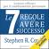 Stephen R. Covey - Le 7 regole per avere successo: Lezioni efficaci per il cambiamento personale
