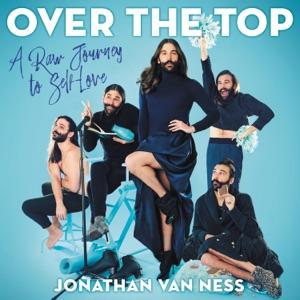 Over the Top - Jonathan Van Ness audiobook, mp3