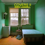 Covers II - Greg Laswell - Greg Laswell