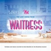 What s Not Inside The Lost Songs from Waitress Outtakes and Demos Recorded for the Broadway Musical