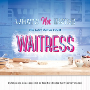 Sara Bareilles – What's Not Inside: The Lost Songs from Waitress (Outtakes and Demos Recorded for the Broadway Musical) [iTunes Plus AAC M4A]