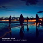 Rique & Junerule - Into the Night (feat. John Thacker)