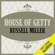 Russell Miller - House of Getty (Unabridged)