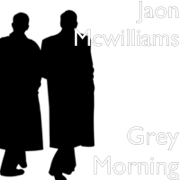 Grey Morning - Jaon Mcwilliams - Jaon Mcwilliams