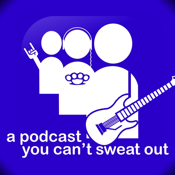 A Podcast You Can't Sweat Out