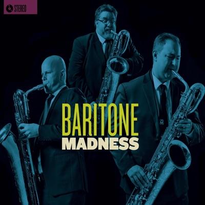 Baritone Madness– Baritone Madness