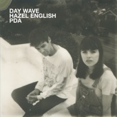 Day Wave, Hazel English - PDA