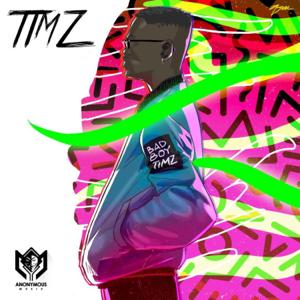 Bad Boy Timz - Timz - EP