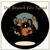 Dry Branch Fire Squad - Our Darlin's Gone