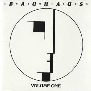 Bauhaus - 1979-1983 Volume One