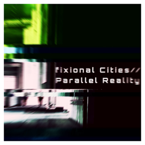 Fixional Cities - Parallel Reality feat. Masaya Wada
