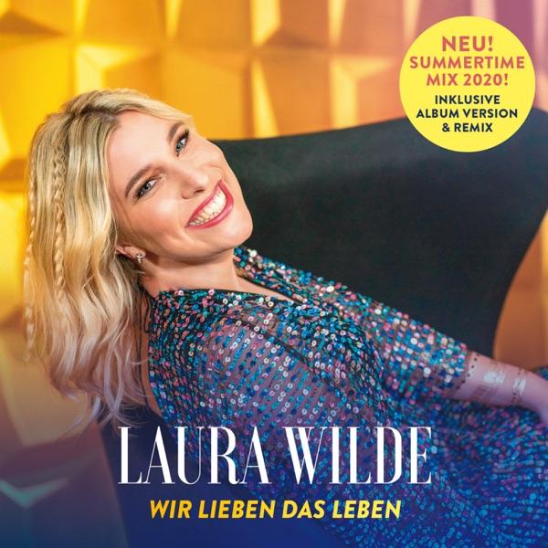 Laura Wilde mit Wir lieben das Leben (Summertime Mix 2020)