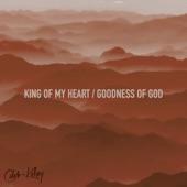 King of My Heart / Goodness of God artwork