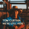 Tom Curtain - We're Still Here