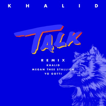 Khalid, Megan Thee Stallion & Yo Gotti - Talk Song Lyrics