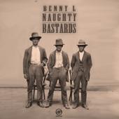Benny L - Naughty Bastards