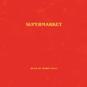 Supermarket (Unabridged) - Bobby Hall audiobook, mp3
