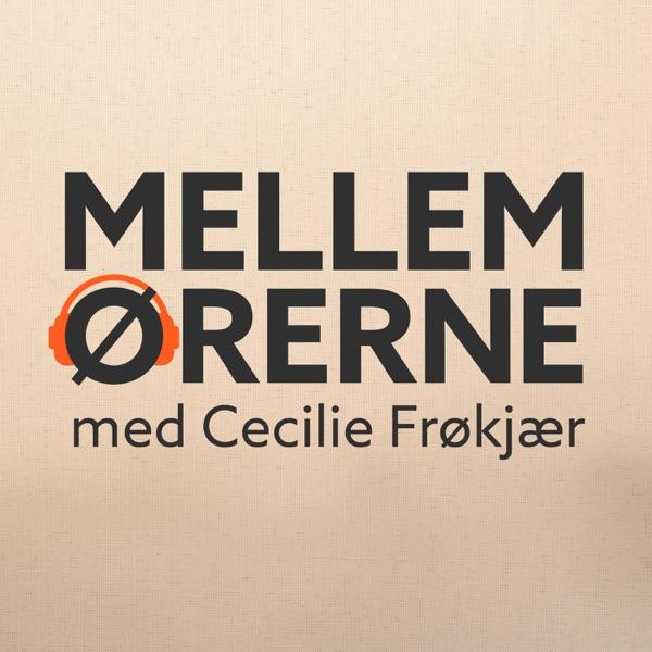 Mellem ørerne med Cecilie Frøkjær