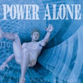 Power Alone - Rather Be Alone