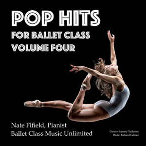 Nate Fifield - Pop Hits for Ballet Class, Vol. 4