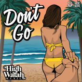 Don't Go High Watah Music - High Watah Music