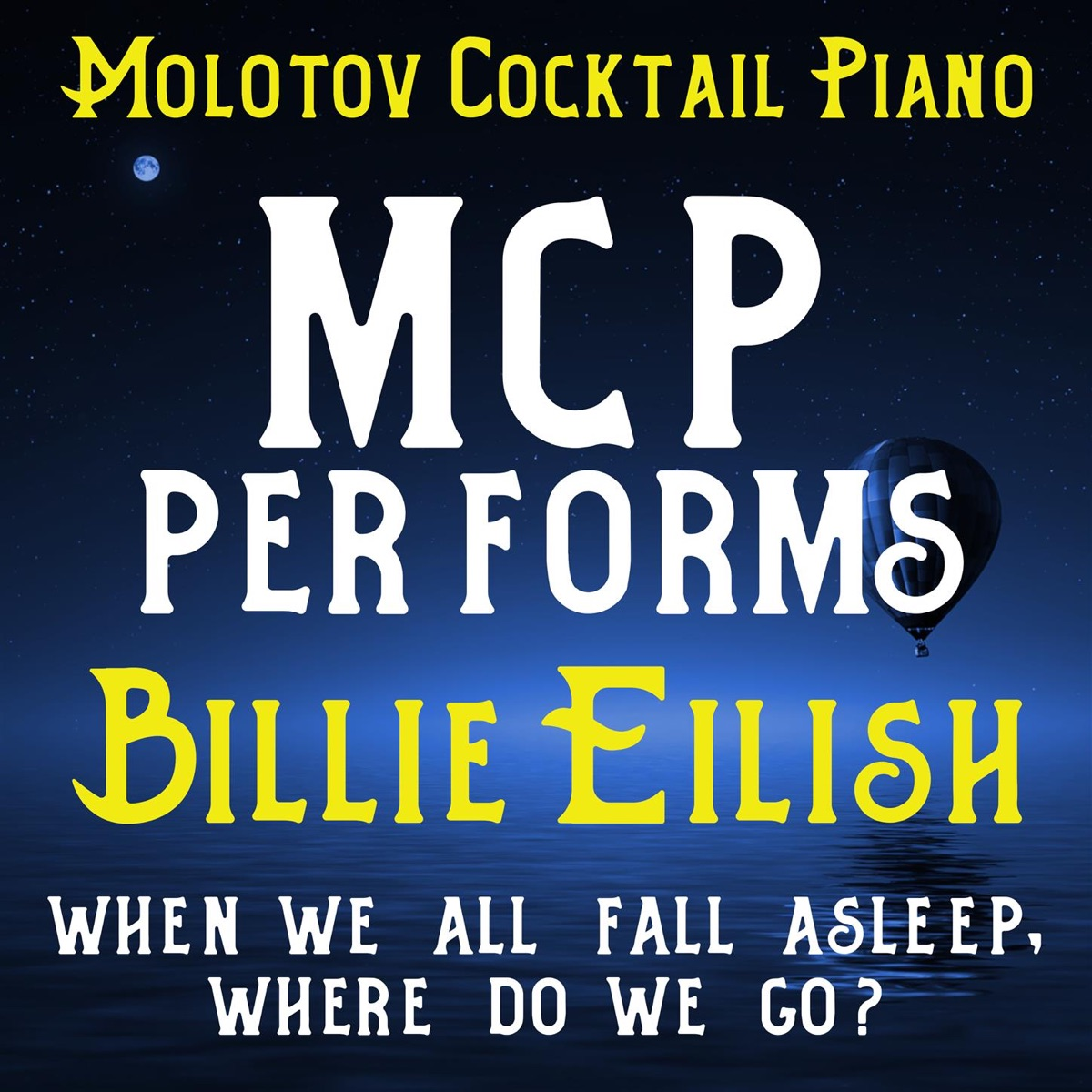 MCP Performs Billie Eilish When We All Fall Asleep Where Do We Go Instrumental Molotov Cocktail Piano CD cover