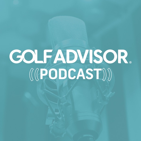 The Golf Advisor Podcast