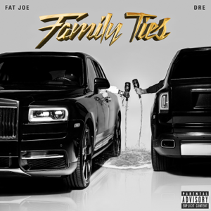 Fat Joe & Dre - Family Ties